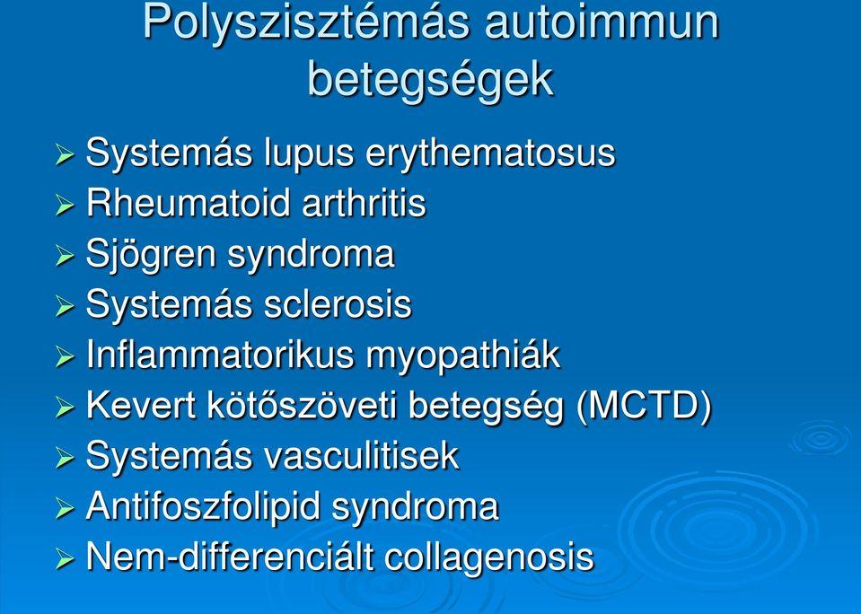 autoimmun kötőszöveti betegség tünetei